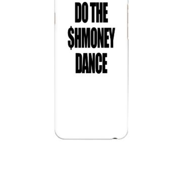 Do The Shmoney Dance 2 - iphone 6 Case