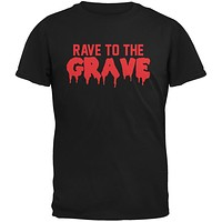 Rave To The Grave Black Adult T-Shirt