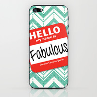 Hello My Name Is.... Fabulous! iPhone & iPod Skin by Heather Dutton
