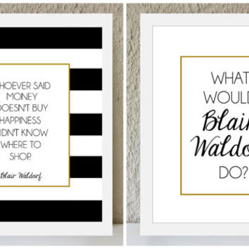 The Waldorf Collection / Blair Waldorf Inspired black and gold poster art print - gossip girl quote