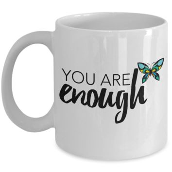 You Are Enough Coffee Mug, Powerful Inspirational Message Cup, Birthday Gifts for BFF, 11oz