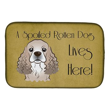 Cocker Spaniel Spoiled Dog Lives Here Dish Drying Mat BB1464DDM