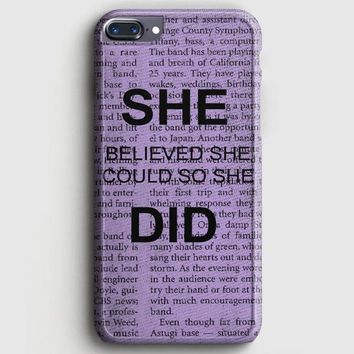 She Believed She Could So She Did iPhone 8 Plus Case | casescraft