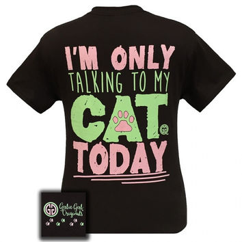 Girlie Girl Originals I Am Only Talking To My Cat Today T-Shirt