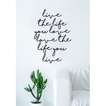 Live the Life You Love v3 Quote Wall Decal Sticker Bedroom Living Room Art Vinyl Beautiful Inspirational Teen Cute Adventure