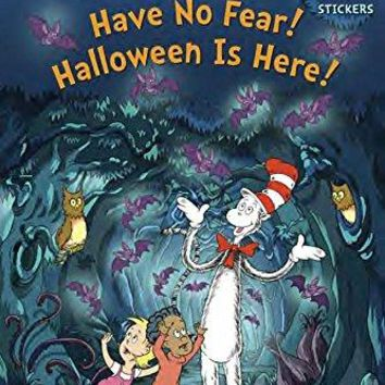 Have No Fear! Halloween Is Here! Cat in the Hat Knows a Lot About That. Step into Reading Reprint