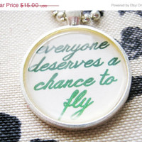On Sale Everyone Deserves a Chance to Fly- Wicked Inspired Necklace
