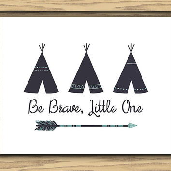 Be Brave Little One Art, Teepee Art, 10x8 Inch, Printable, Blue Arrows, Teepee Nursery Art, Blue Nursery Art, Baby Boy Nursery Art
