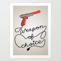 Weapon of Choice (2014 Revamped Version) Art Print by Shea Kennedy