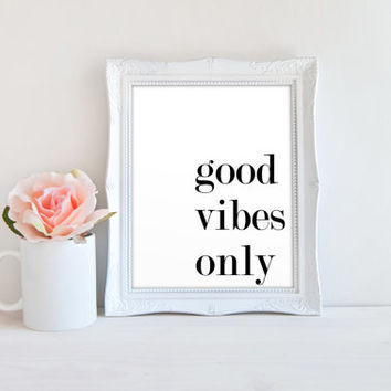 Good Vibes Only Minimalist Quote Printable Sign, Printable Digital Wall Art Template, Instant Download, 8x10