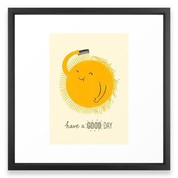 Society6 Have A Good Day Framed Print