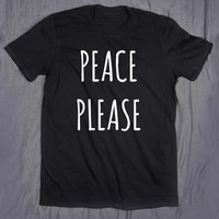Peace Please Slogan Tee Hippie Anti War Tumblr Top T-shirt