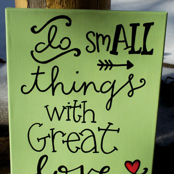 Do Small Things with Great Love // Mother Teresa quote // green and black // 11x14 // READY TO SHIP