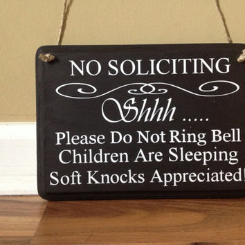 No Soliciting /Shhh/Children Are Sleeping/Do Not Ring Bell/Soft Knocks Appreciated/No Solicitation/ Do Not Disturb/primitive wood painted