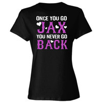 Sons of Anarchy Once You Go Jax You Never Go Back - Ladies' Cotton T-Shirt