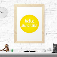 Inspirational Quote, Motivational Print, Hello Sunshine, Quote Poster, Printable Art, Typography Print, Hand Lettering, Wall Art