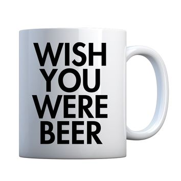 Mug Wish You Were Beer Ceramic Gift Mug