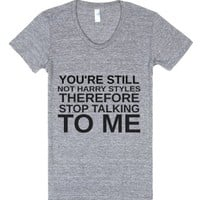 You're Not Harry Styles-Female Athletic Grey T-Shirt