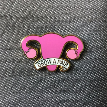 Grow a pair of ovaries enamel pin / Uterus enamel pin / Feminist enamel pin / Gold plated pin