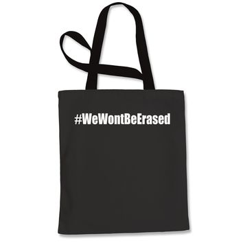 We Won't Be Erased Shopping Tote Bag