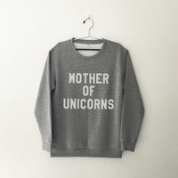 Mother of unicorns sweatshirt jumper cool fashion sweatshirts girls unisex sweater teens girl mens music hip hop gifts dope swag