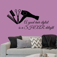 Wall Decals Quote A Good Hair Stylist Is A Shear Delight Hairdressing Salon Home Vinyl Decal Sticker Kids Nursery Baby Room Decor kk296