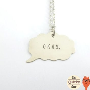 The Fault in our Stars - Okay. - Hand Stamped Necklace with chain