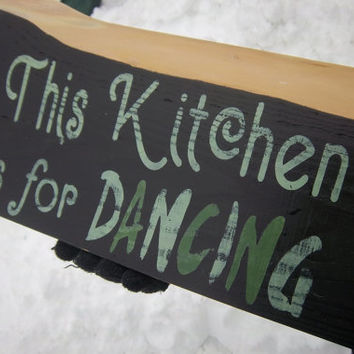 Rustic Sign-This Kitchen Is For Dancing-Funny Sign-Wood Sign-Hand Painted Sign-Handmade Sign-Kitchen Decor-Rustic Decor-Live Edge Sign