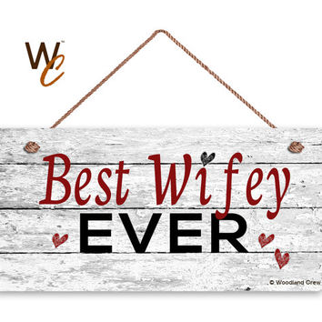 "Best Wifey Ever Sign, Distressed Wood Sign, Rustic Wall Art, 5"" x 10"" Sign, Valentine's Day Gift, Rustic Hearts, Gift For Her, Made To Order"