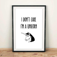 Unicorn gift PRINTABLE art, Printable quotes, Digital print quote poster, Printable poster, Unicorn wall art, I don't care unicorn quotes