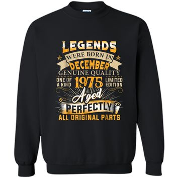 Legends Were Born In December 1975  43rd Birthday Gift Printed Crewneck Pullover Sweatshirt