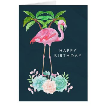 Pink Flamingo Palm trees and Succulents Birthday Card