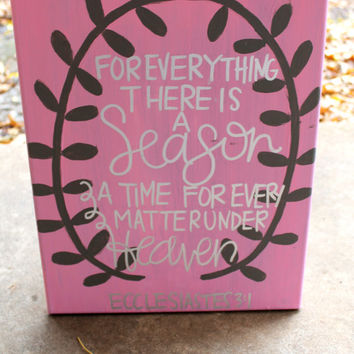Ecclesiastes For Everything There is a Season // pink, gray and silver // Ecclesiastes 3:1 // 11x14 inch canvas