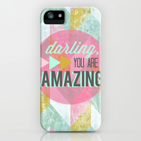 Darling You Are Amazing iPhone & iPod Case by lalaloves