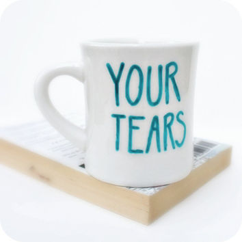 Funny Mug coffee tea cup diner mug Your Tears blue turquoise black white hand painted evil laugh