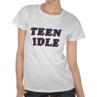 Teen Idle Tee from Zazzle.com