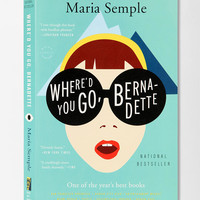 Whered You Go Bernadette By Maria Semple