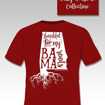 SALE Sassy Frass Thankful for my Bama Roots Alabama Girlie Bright Comfort Colors T Shirt