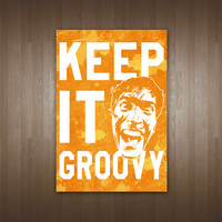 Keep It Groovy Poster