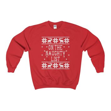 Ugly Christmas Sweater -  On The Naughty List Sweatshirt