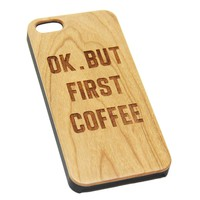Ok but first coffee Wood Engraved iPhone 6s Case iPhone 6 Case iPhone 6s 6 Plus Cover Natural Wooden iPhone 5s 5 Case Samsung Galaxy S6 edge S5 Case D119