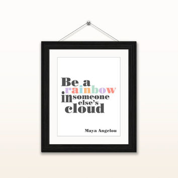 Be a rainbow - Maya Angelou - 8x10 digital download, typography poster, home decor, instant download, printable, famous quotes, grey pastel