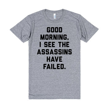 Good Morning, I See The Assassins Have Failed