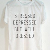 Stressed Depressed But Well Dressed Tank Top - Muscle tank - Muscle tee - Tshirt