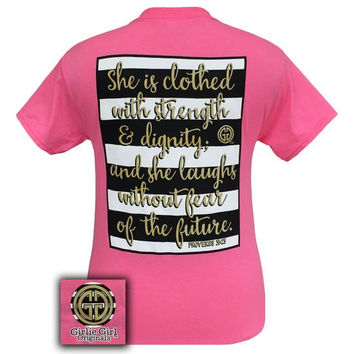 Girlie Girl Proverbs 31:25 Strength and Dignity Christian T-Shirt