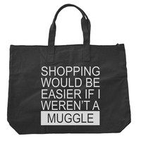 Shopping would be easier if I weren't a MUGGLE Tote bags. Black or Natural color