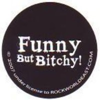 Sick Buttons -  Funny But Bitchy