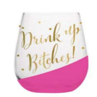 """SLANT COLLECTIONS  """"DRINK UP BITCHES"""" STEMLESS WINE"""