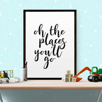 """Typography Print Printable Wall Art """"Oh the Places You'll Go"""" Wall Art Black and White Typography Art Inspirational Quote TRAVEL QUOTE ART"""
