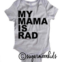 NEW* My MAMA is RAD